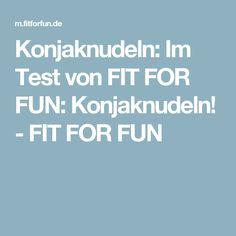 Konjaknudeln: Im Test von FIT FOR FUN: Konjaknudeln! - FIT FOR FUN