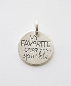 Look what I found on #zulily! Sterling Silver 'My Favorite Color is Sparkle' Charm by Five Little Birds by Littlefield Lane #zulilyfinds