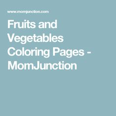 Fruits and Vegetables Coloring Pages - MomJunction