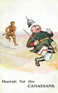 Haha... Canadian military used to be scary, at least on propaganda postcards. Look at the fat kaiser run!