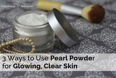 Learn 3 ways to use pearl powder for skin health. This effective and all-natural beauty treatment dates back to ancient China.