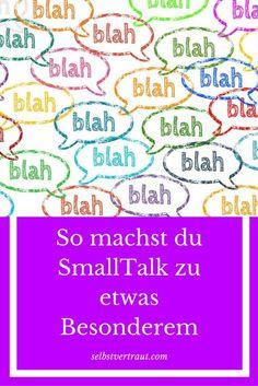 Findest du Smalltalk auch langweilig? Immer die gleichen Fragen und die oberflächlichen Gespräche! Mit den folgenden Tipps kannst du das ändern: