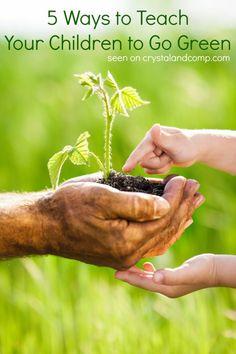 5 ways to teach your children to go green