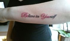Believe in yourself tattoo. Be you tattoo.