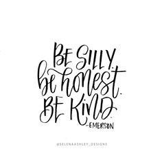 Be silly. Be honest. Be kind. #quotes #handlettering