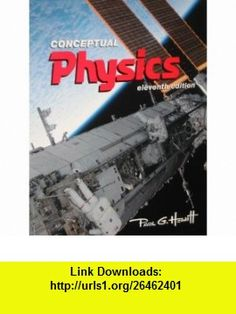 Conceptual Physics (9780131375833) Paul G Hewitt , ISBN-10: 0131375830  , ISBN-13: 978-0131375833 ,  , tutorials , pdf , ebook , torrent , downloads , rapidshare , filesonic , hotfile , megaupload , fileserve