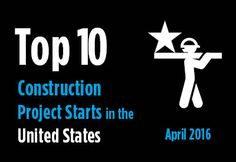 Top 10 Largest Construction Project Starts in the U.S. – April 2016 Posted on May 16, 2016 by Alex Carrick 3 Shares 1 The accompanying table records the 10 largest construction project starts in the U.S. in April 2016.  2016 03 11 Top 10 US Projects Feb 2016 There are several reasons for highlighting upcoming large projects. Such jobs have often received a fair amount of media coverage. Therefore, people in the industry are on the lookout for when job-site work actually gets underway. And…