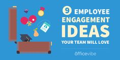 Getting employees engaged is easier said than done. Here are 9 simple employee engagement ideas you can use right away with your team.