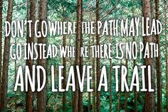 A little inspiration from Ralph Waldo Emerson. #quotes #sayings #trailblazer