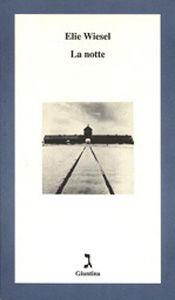 """Elie Wiesel La notte  """"Ciò che affermo è che questa testimonianza, che viene dopo tante altre e che descrive un abominio del quale potremmo credere che nulla ci è ormai sconosciuto, è tuttavia differente, singolare, unica""""."""