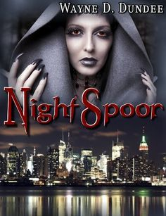 Free Kindle Book For A Limited Time : Night Spoor by Wayne D. Dundee