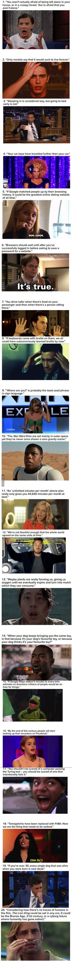 20 thoughts that become more true the more you think about them - 9GAG