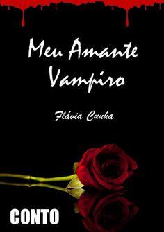 """ALEGRIA DE VIVER E AMAR O QUE É BOM!!: RESENHA #74 - """"MEU AMANTE VAMPIRO"""" (LITERATURA NAI..."""