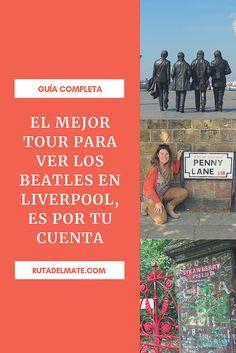 El mejor tour para ver los Beatles en Liverpool, por tu cuenta » Ruta del Mate Liverpool, Viera, The Beatles, Places To See, Travel Tips, Journey, Tours, Good Things, Movies