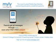 The most trusted Mobile App Solution  Connecting educators, students & parents  Parents get all messages through myly   Even when their child is absent  Know more at http://bit.ly/2dkdvIQ