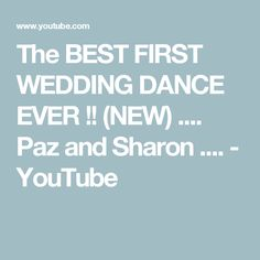 The BEST FIRST WEDDING DANCE EVER !! (NEW) .... Paz and Sharon .... - YouTube