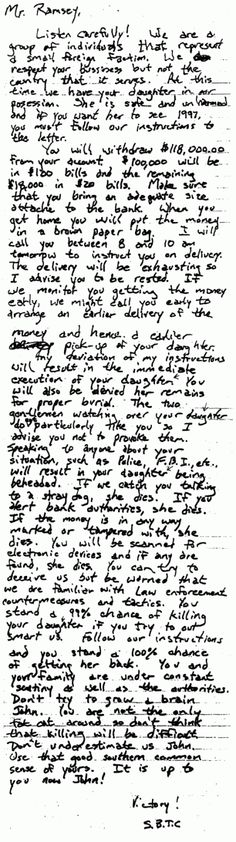 The WAR AND PEACE of ransom notes, left on the back stairs the day JonBenet Ramsey was killed in her home. 24 of the 26 letters of the alphabet in this note matched Patsy Ramsey's handwriting. Jonbenet Ramsey Case, 26 Letters, A Series Of Unfortunate Events, Murder Mysteries, Conspiracy Theories, Criminal Minds, Serial Killers
