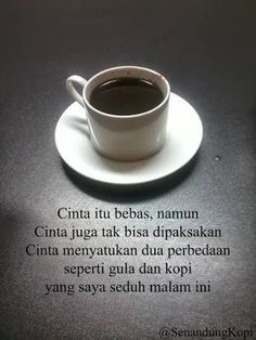 77 Best Kopi Images In 2019 Quotes Indonesia Captions Coffee Quotes