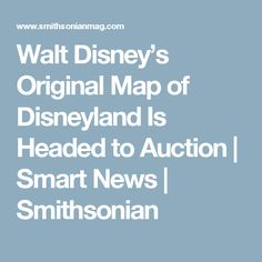 Walt Disney's Original Map of Disneyland Is Headed to Auction      |     Smart News | Smithsonian