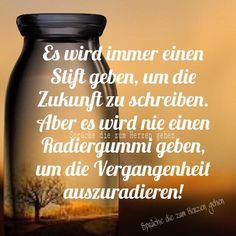 There will always be a pen Wise Men Say, German Quotes, Truth Of Life, Life Is Hard, Thats The Way, Lessons Learned, Drink Bottles, Life Quotes, Told You So