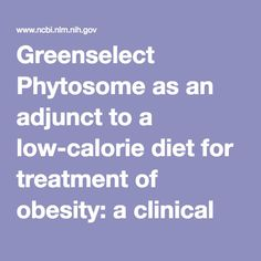 Greenselect Phytosome as an adjunct to a low-calorie diet for treatment of obesity: a clinical trial. - PubMed - NCBI