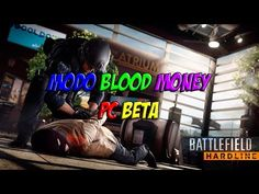 BATTLEFIELD HARDLINE PC MULTIPLAYER GAMEPLAY BETA | MODO BLOOD MONEY GTX...