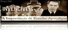 Provai e Vede: Invencíveis: Cristo e Sua Igreja no Apocalipse - L...