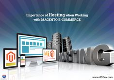 Importance of Hosting when Working with Magento E-commerce - i95dev