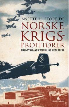 Norske krigsprofitører: nazi-Tysklands velvillige medløpere