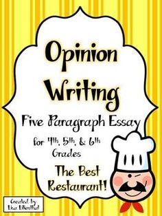 Opinion Writing - This engaging writing unit will guide students through writing a five paragraph essay. Students will state their opinion about the best restaurant and support that opinion with reasons, details, and examples. Meets Common Core Standards.