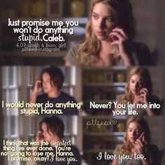 Hanna and Caleb. My favorite current tv couple.