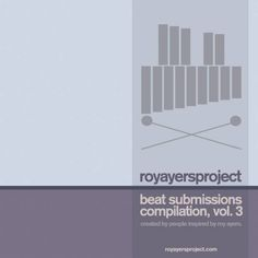 Roy Ayers Project - 3rd installment of our Beat Submission Compilation, which features talented producers from all over the world sampling the vast catalog of Roy Ayers... #free #music #download