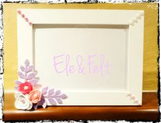 Cornice portafoto con decori in feltro - Ele&Felt