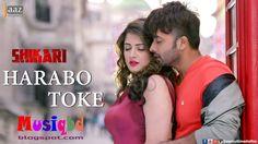 Harabo Toke By Shaan-Shikari (2016) Ft. Shakib Khan & Srabanti Bangla Movie Mp3 Song Download