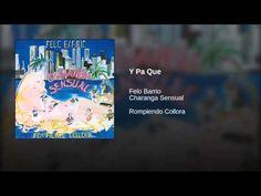 """""""Y Pa Que""""  - FELO BARRIO CHARANGA SENSUAL"""