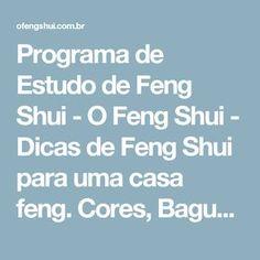 Programa de Estudo de Feng Shui - O Feng Shui - Dicas de Feng Shui para uma casa feng. Cores, Baguá e decoração.