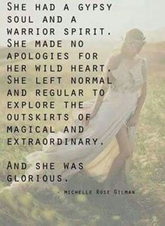 Gypsy soul and a warrior's heart