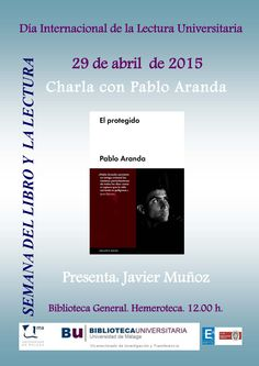 Charla con Pablo Aranda. Día Internacional de la Lectura Universitaria. 29 de abril de 2015.