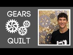 A Steampunk Quilt!!  Hell Ya!  The Gears Quilt: Easy Quilting Tutorial with Rob Appell of Man Sewing - YouTube