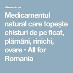 Medicamentul natural care topește chisturi de pe ficat, plămâni, rinichi, ovare • All for Romania