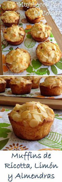 Muy Locos Por La Cocina: Muffins de Ricotta, Limón y Almendras