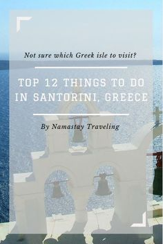 Top things to do, see and eat in Santorini and Oia, Greece