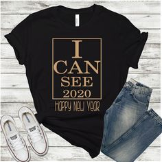 I can see Happy New Year Shirt - Etsy - Holidays Holiday Outfits, Fall Outfits, Casual Outfits, Cute Outfits, New Years Eve Shirt, New Years Shirts, Cute Diy Projects, New Year Celebration, New Year 2020