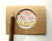 You Are My Favorite Card - Painted Papercut Greeting Card