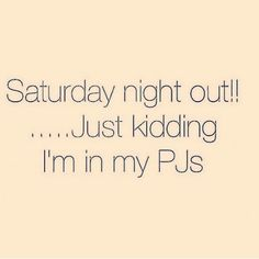 Saturday night out Mum Jokes, Funny Quotes, Funny Memes, Parenting Humor, Just Kidding, Adult Humor, Saturday Night, Picture Quotes, Make Me Smile