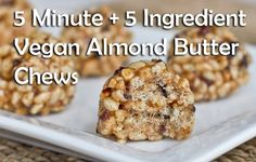 5 Minute + 5 Ingredient No Bake Almond Butter Chews - easily adaptable to GF!