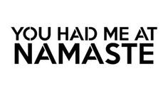 YOU HAD ME AT NAMASTE Mantra Craft Stencil