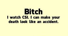 I watch CSI