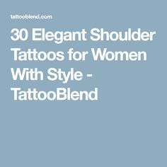 30 Elegant Shoulder Tattoos for Women With Style - TattooBlend