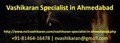 Vashikaran Specialist in Ahmedabad  #VashikaranSpecialistinAhmedabad  +91-81464-16478 | nvashikaran@gmail.com